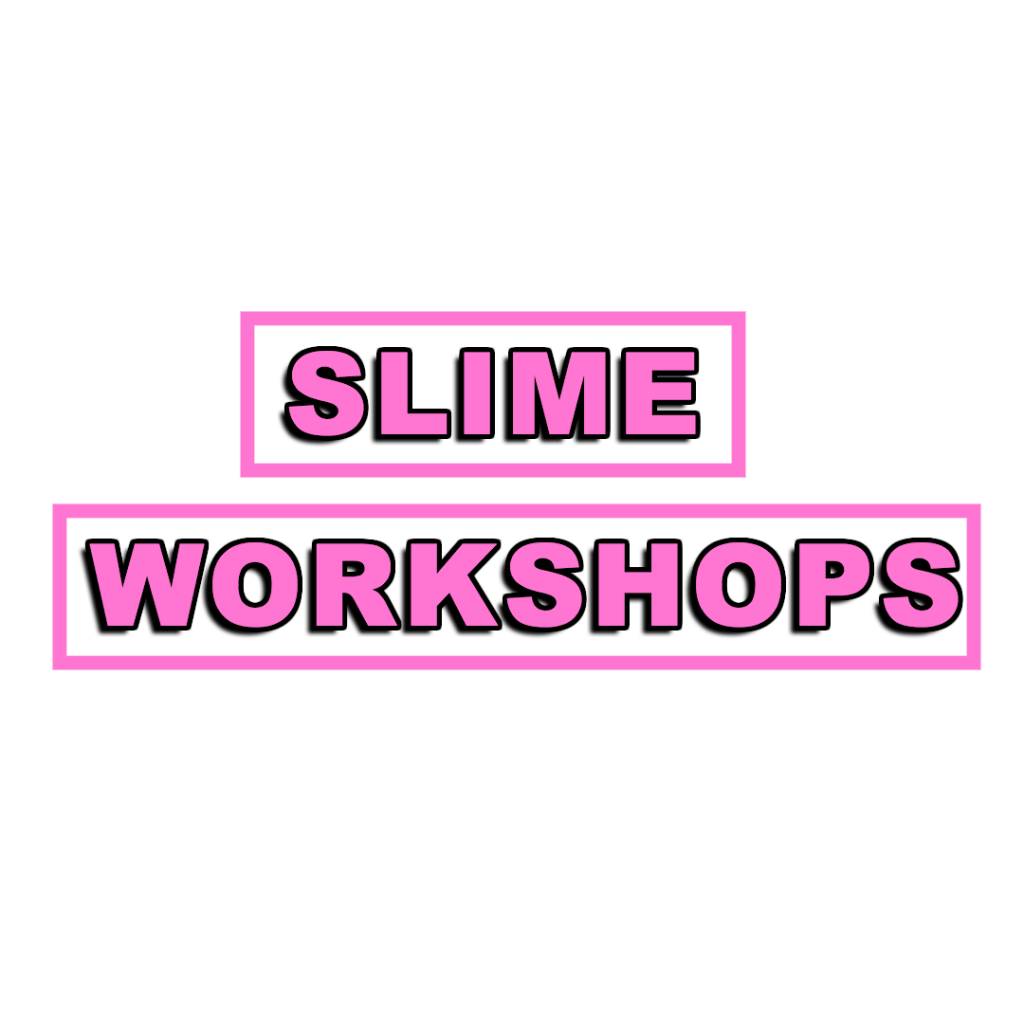 SLIME WORKSHOPS NEW